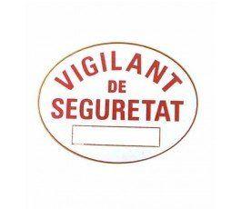 PLACA VIGILANTE DE SEGURIDAD PVC EN CATALÁN
